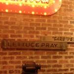 Lettuce Pray - Haha!